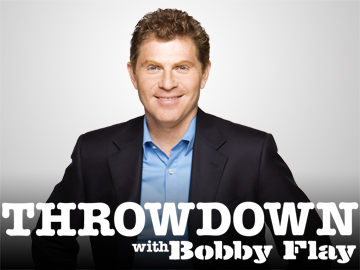 Throw Down with Bobby Flay