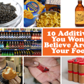 10-Additives-You-Won't-Believe-Are-In-Your-Food