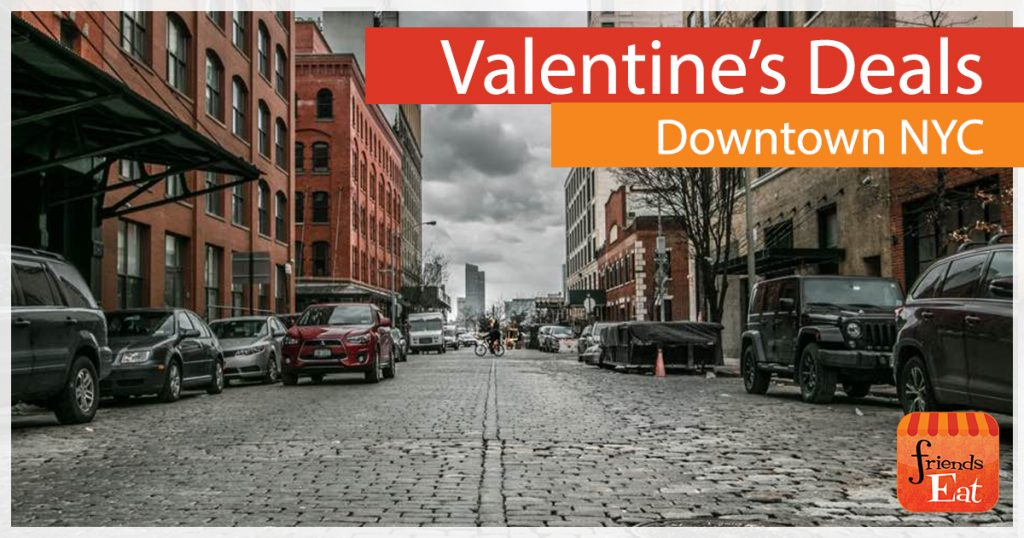 Valentines Day Dinner Deals Downtown NY