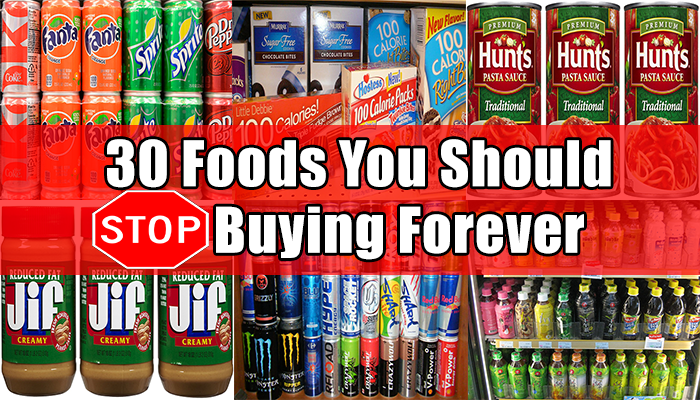 30-foods-you-should-stop-buying-forever